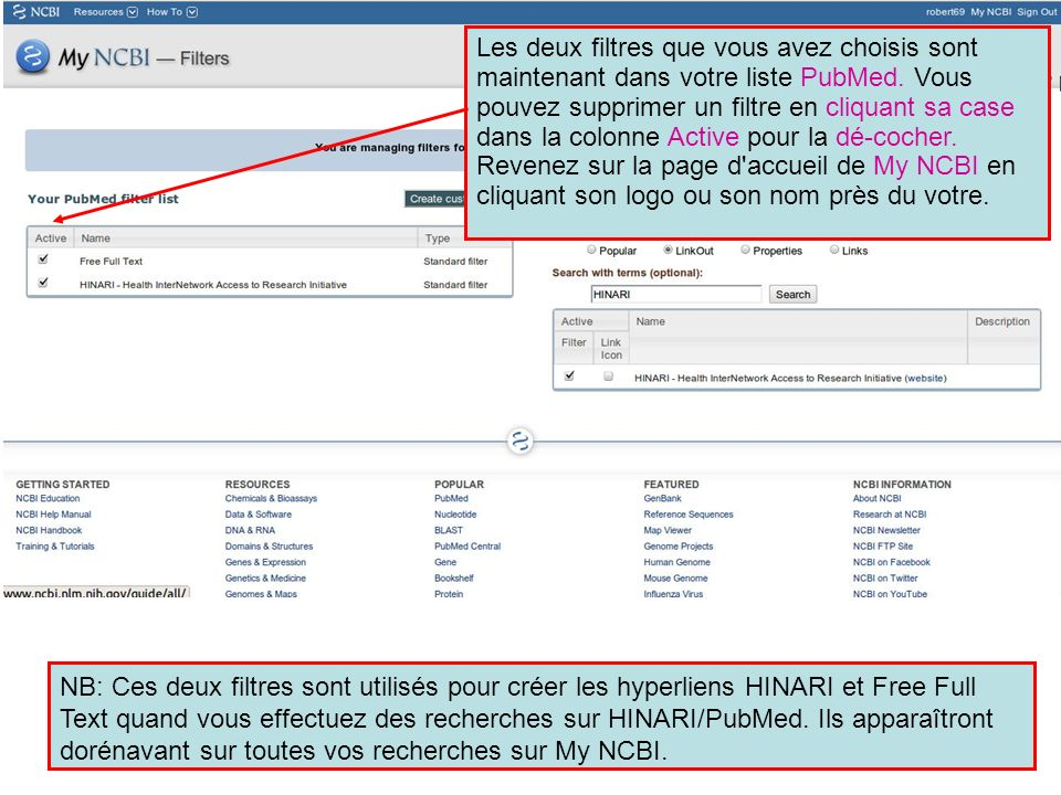 Les deux filtres que vous avez choisis sont maintenant dans votre liste PubMed. Vous pouvez supprimer un filtre en cliquant sa case dans la colonne Active pour la dé-cocher.