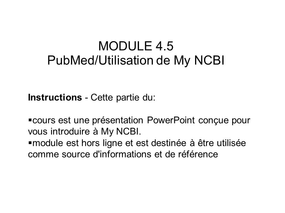 MODULE 4.5 PubMed/Utilisation de My NCBI