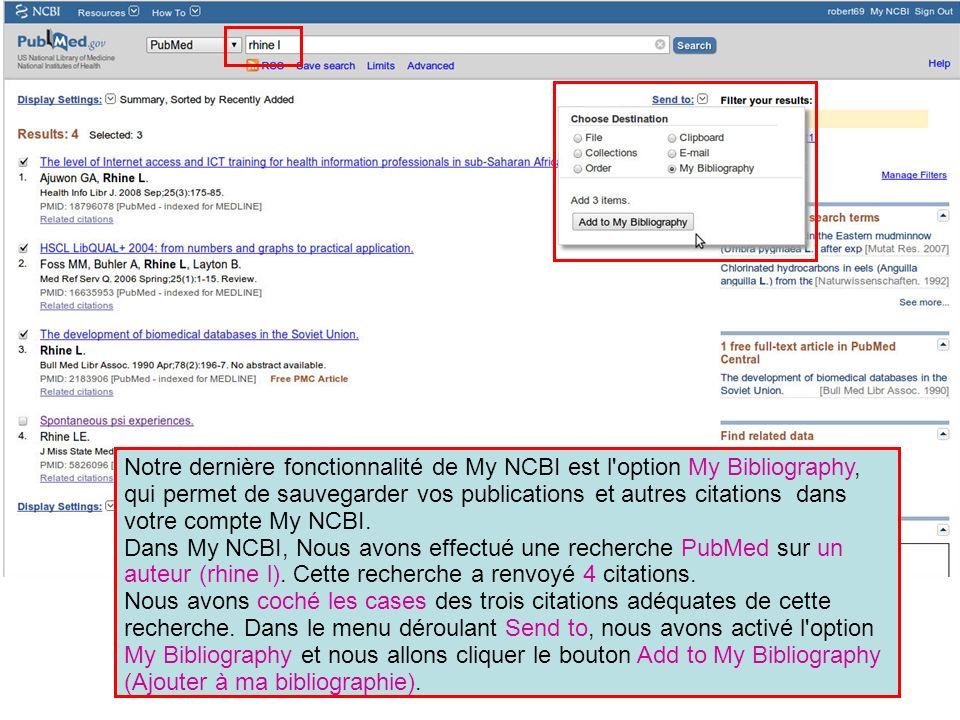 Notre dernière fonctionnalité de My NCBI est l option My Bibliography, qui permet de sauvegarder vos publications et autres citations dans votre compte My NCBI.