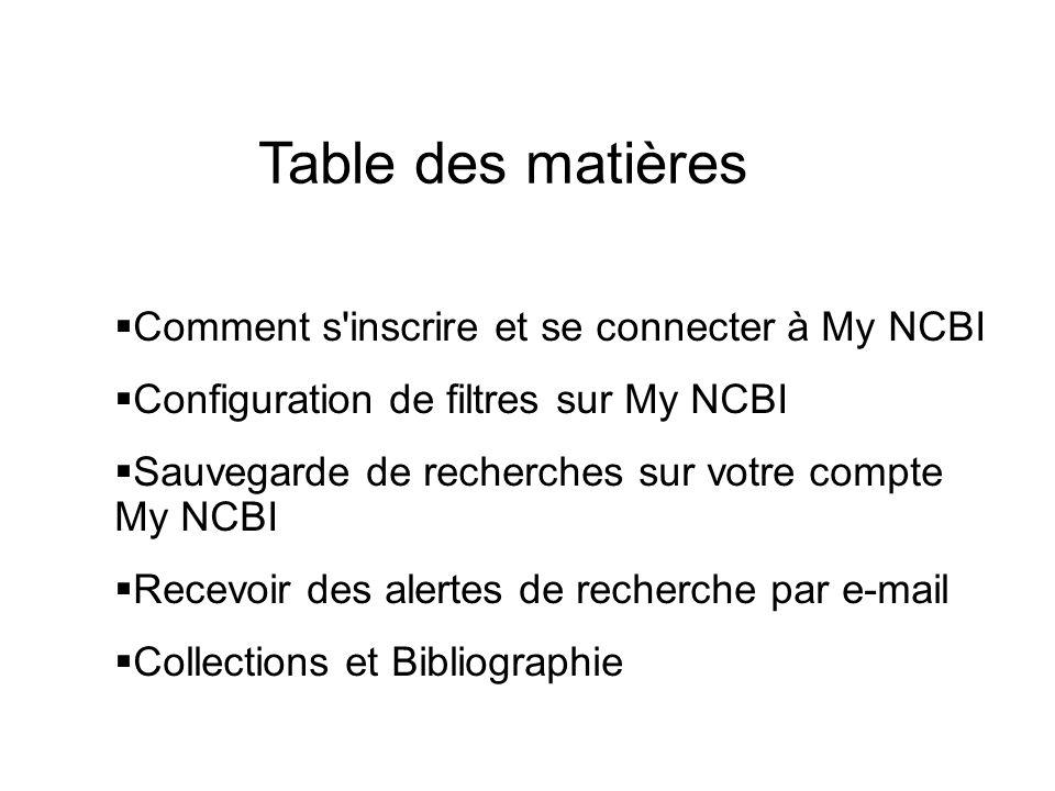 Table des matières Comment s inscrire et se connecter à My NCBI