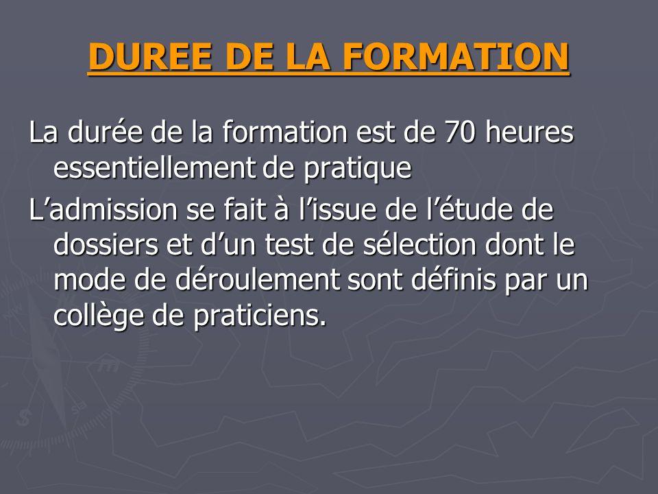 DUREE DE LA FORMATION La durée de la formation est de 70 heures essentiellement de pratique.