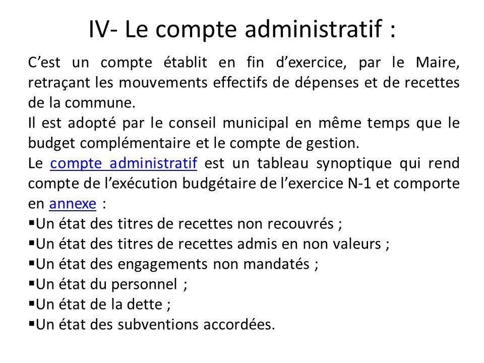 IV- Le compte administratif :