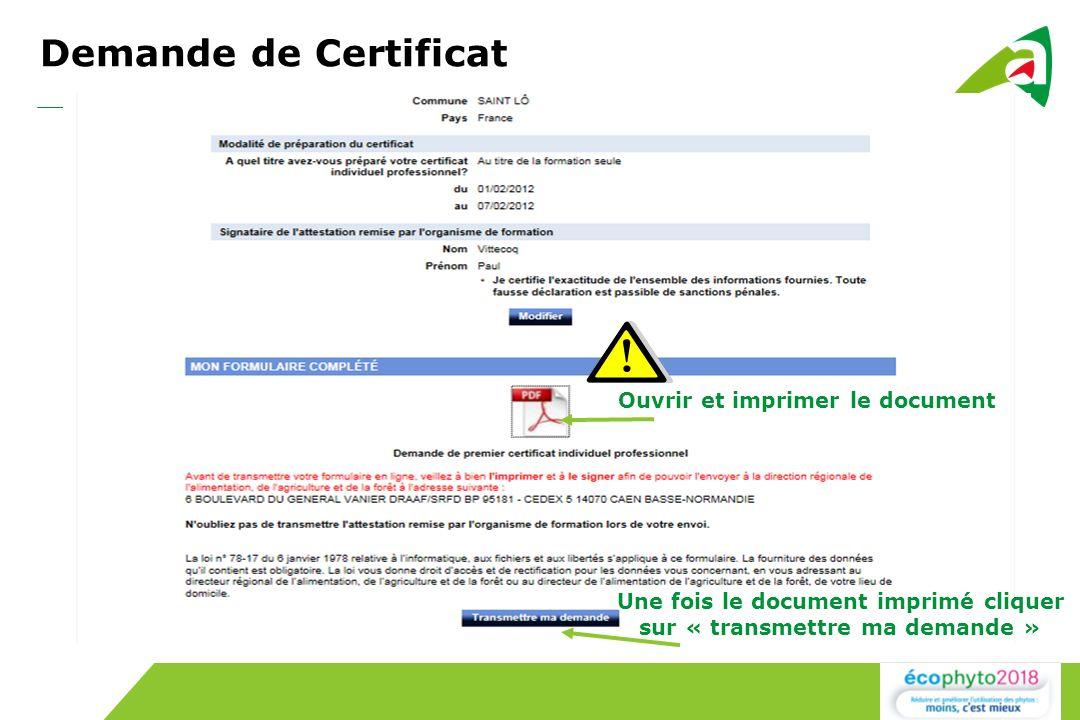 Demande de Certificat Ouvrir et imprimer le document
