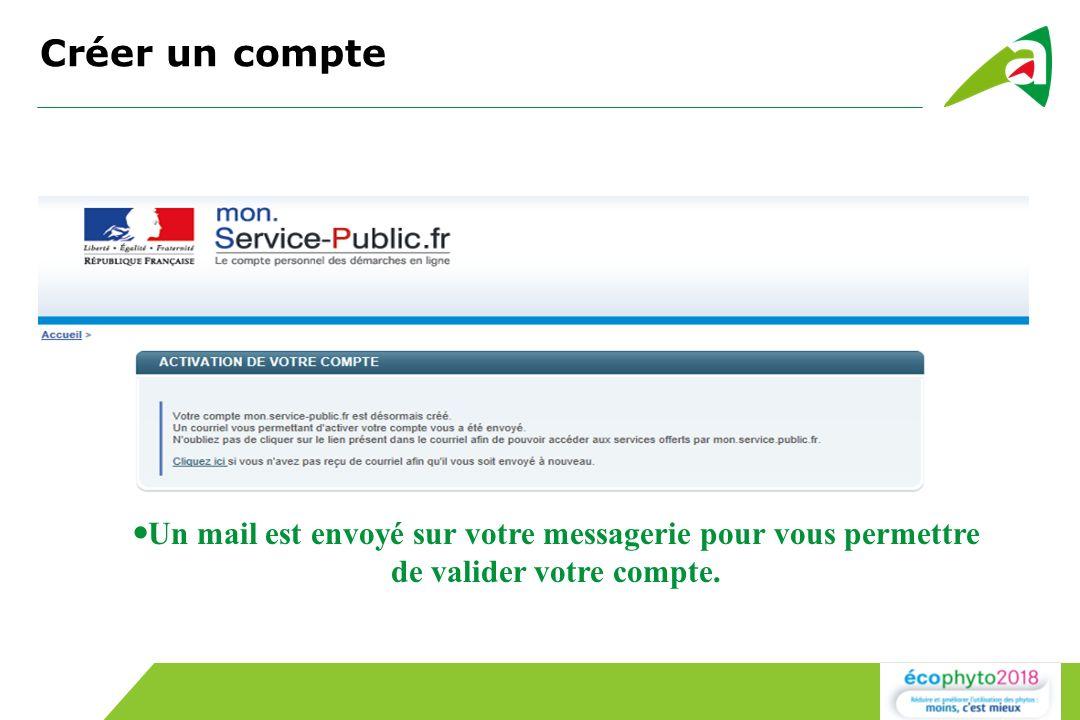 Créer un compte Un mail est envoyé sur votre messagerie pour vous permettre de valider votre compte.