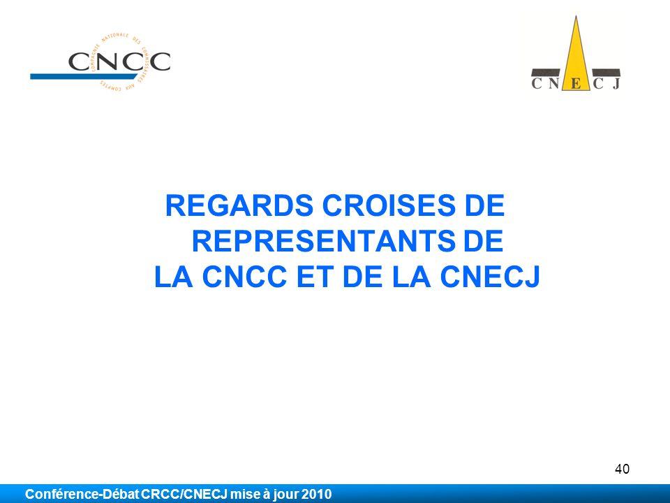 REGARDS CROISES DE REPRESENTANTS DE LA CNCC ET DE LA CNECJ