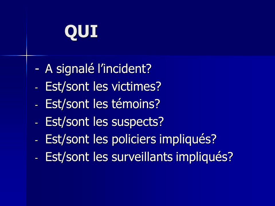 QUI - A signalé l'incident Est/sont les victimes