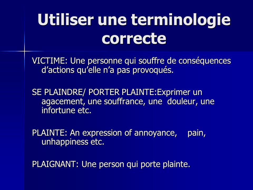 Utiliser une terminologie correcte