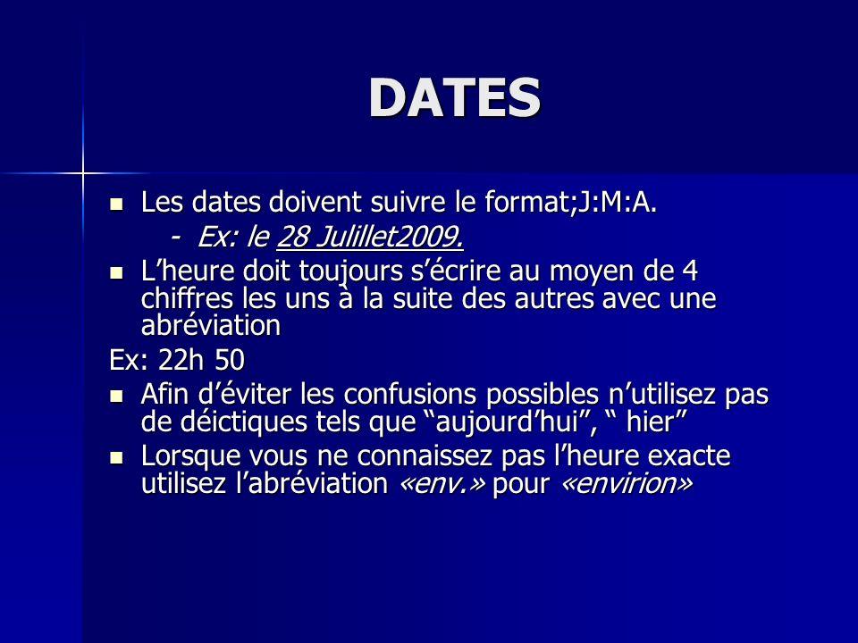 DATES Les dates doivent suivre le format;J:M:A.