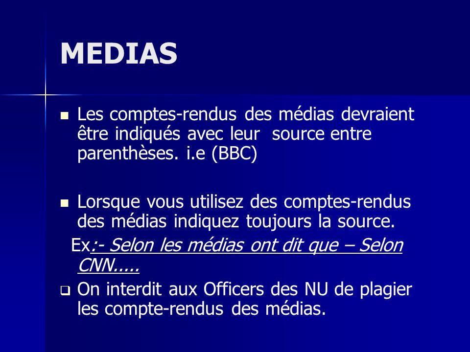 MEDIAS Les comptes-rendus des médias devraient être indiqués avec leur source entre parenthèses. i.e (BBC)