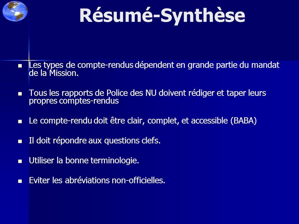 Résumé-Synthèse Les types de compte-rendus dépendent en grande partie du mandat de la Mission.