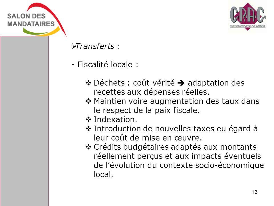 Transferts : - Fiscalité locale : Déchets : coût-vérité  adaptation des recettes aux dépenses réelles.
