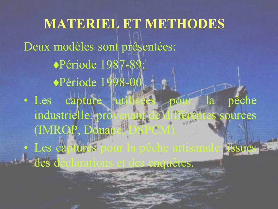 MATERIEL ET METHODES Deux modèles sont présentées: Période 1987-89;