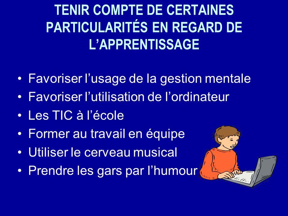 TENIR COMPTE DE CERTAINES PARTICULARITÉS EN REGARD DE L'APPRENTISSAGE