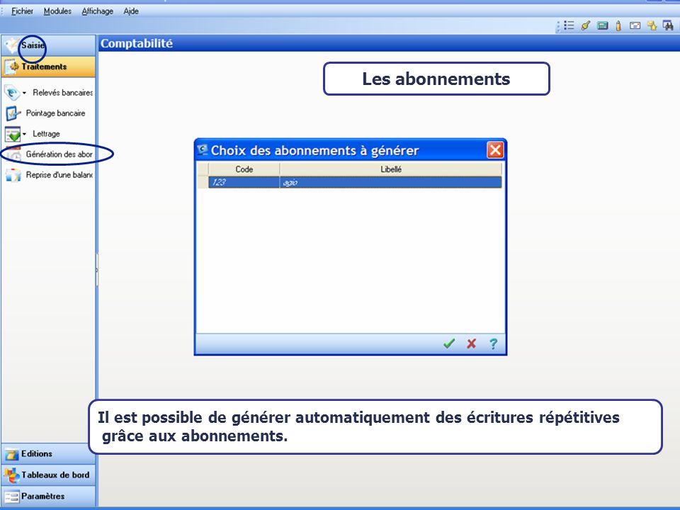 Les abonnements Il est possible de générer automatiquement des écritures répétitives.