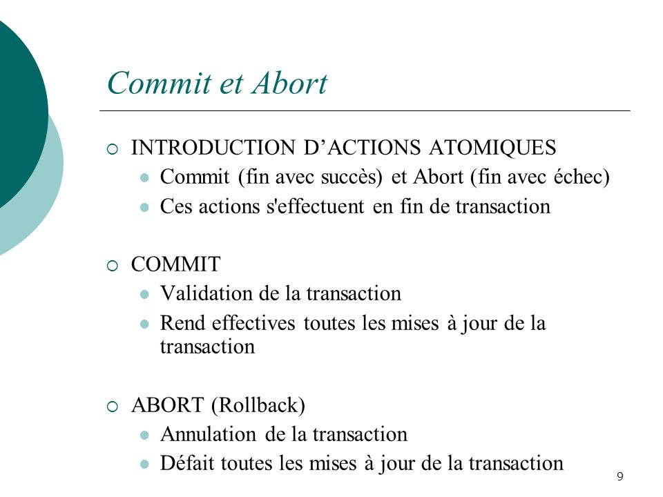Commit et Abort INTRODUCTION D'ACTIONS ATOMIQUES