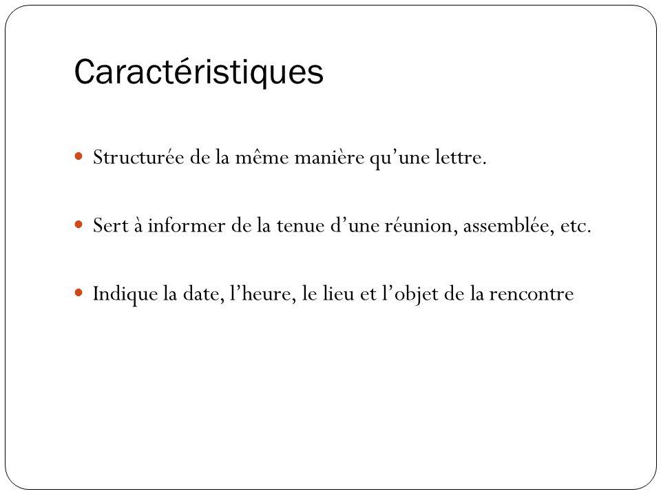 Caractéristiques Structurée de la même manière qu'une lettre.
