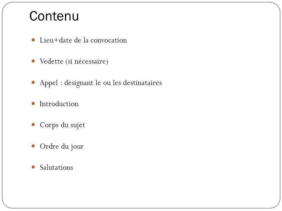 Contenu Lieu+date de la convocation Vedette (si nécessaire)