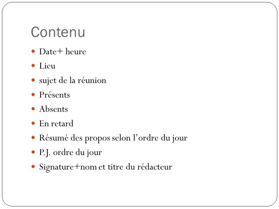 Contenu Date+ heure Lieu sujet de la réunion Présents Absents