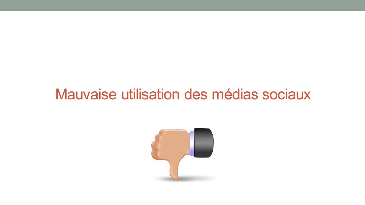 Mauvaise utilisation des médias sociaux