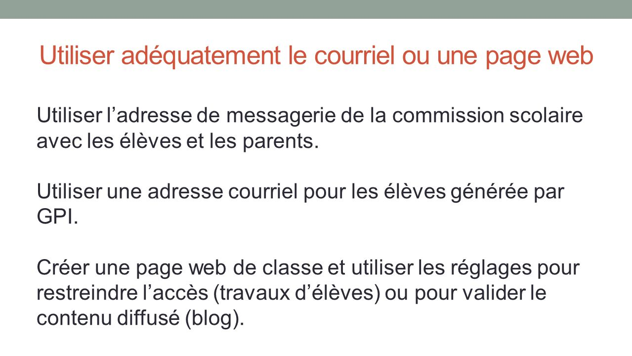 Utiliser adéquatement le courriel ou une page web