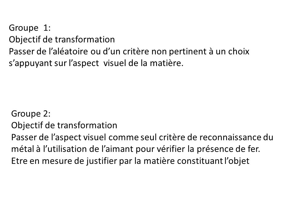 Groupe 1: Objectif de transformation.