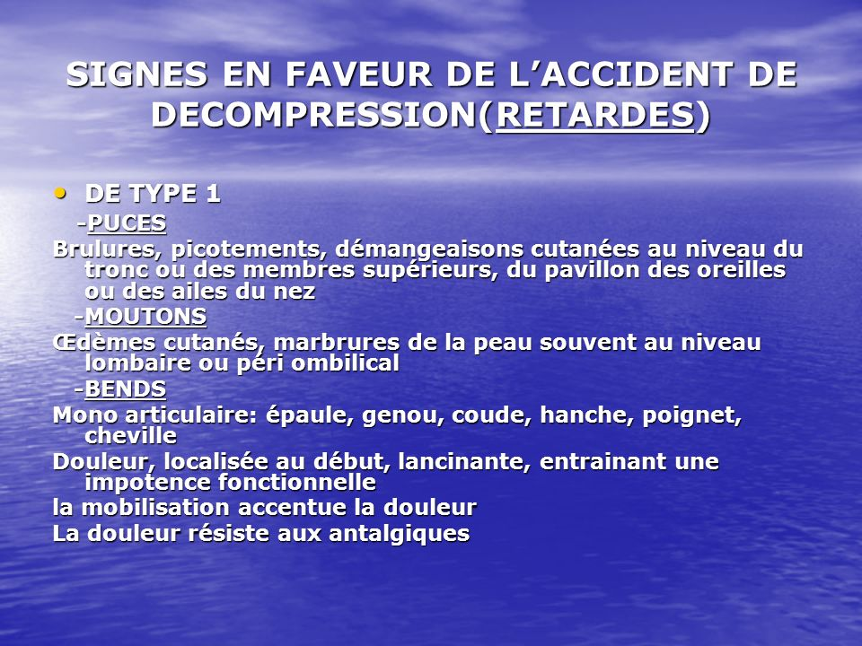 SIGNES EN FAVEUR DE L'ACCIDENT DE DECOMPRESSION(RETARDES)