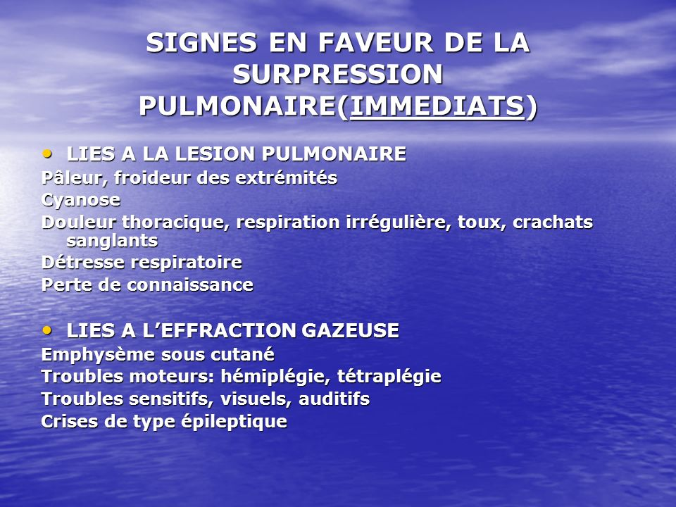 SIGNES EN FAVEUR DE LA SURPRESSION PULMONAIRE(IMMEDIATS)