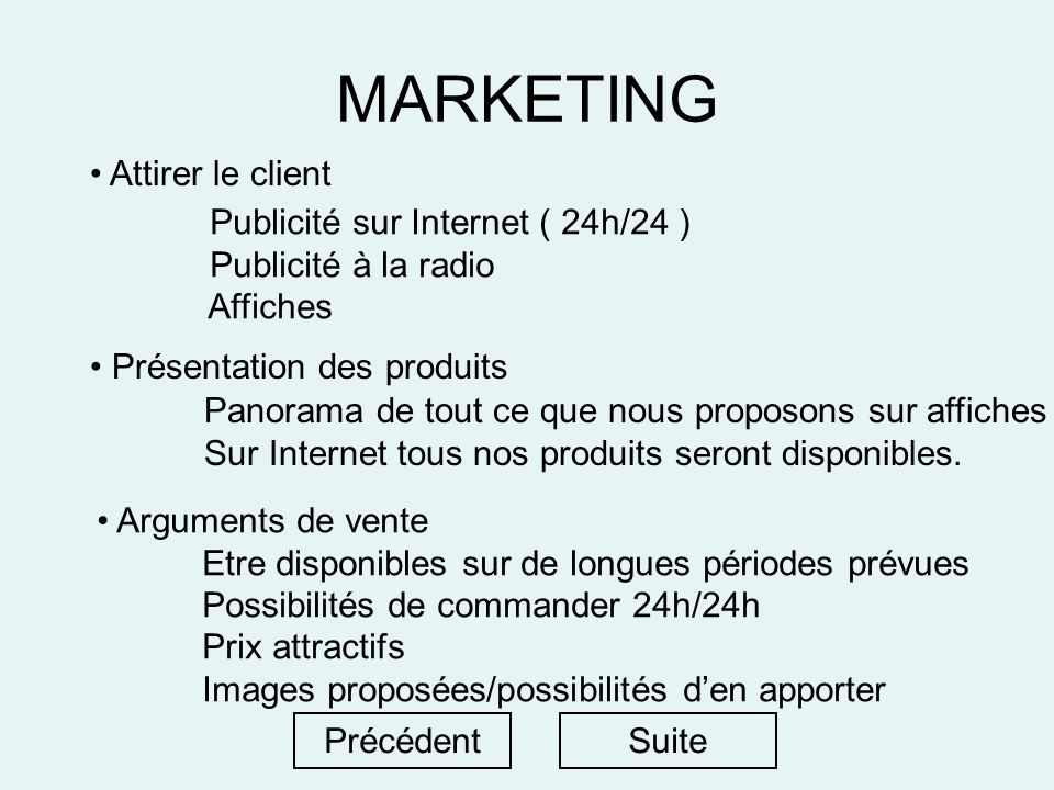 MARKETING Attirer le client Publicité sur Internet ( 24h/24 )