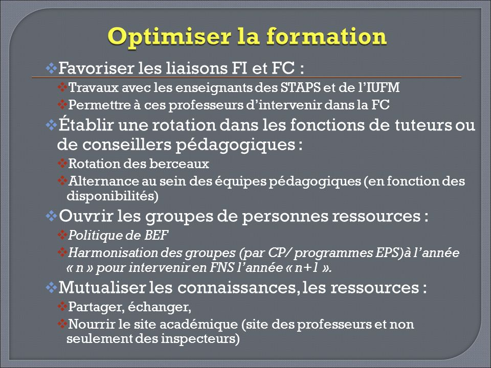 Favoriser les liaisons FI et FC :