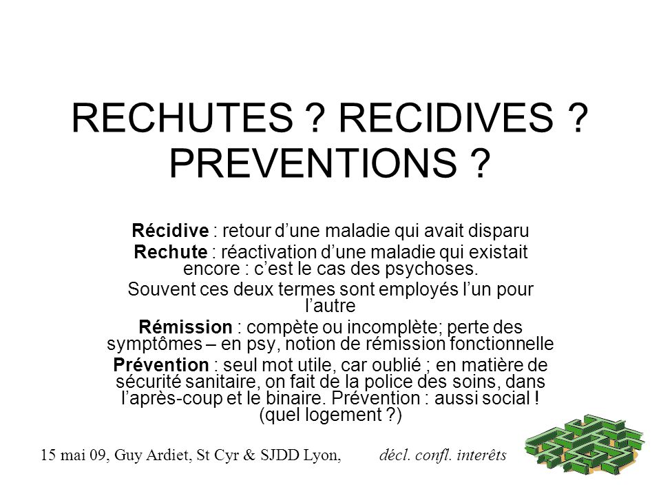RECHUTES RECIDIVES PREVENTIONS