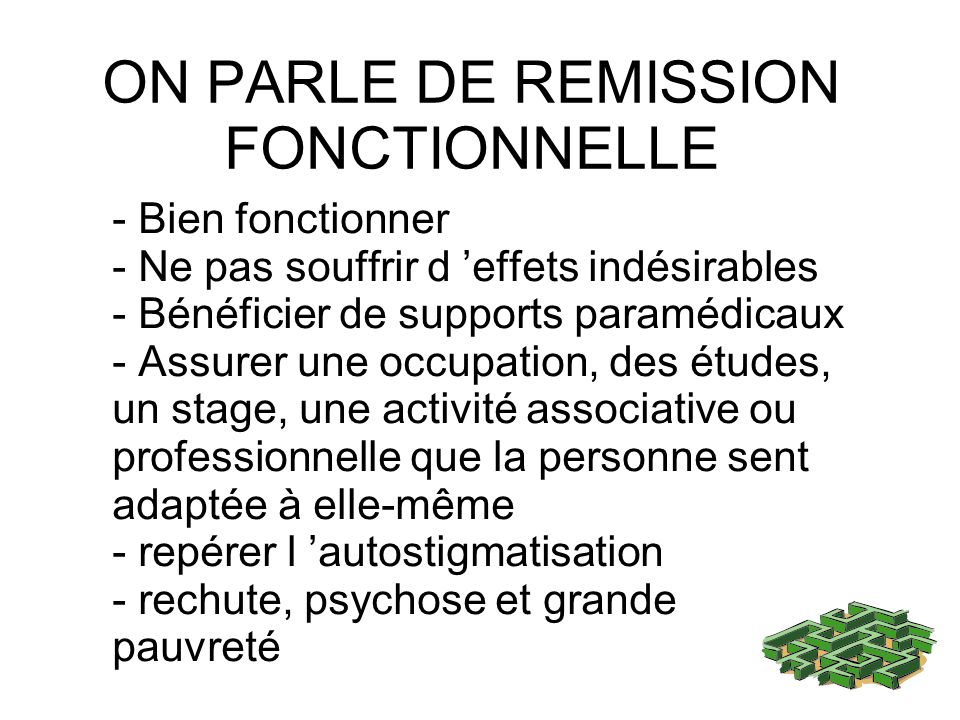 ON PARLE DE REMISSION FONCTIONNELLE