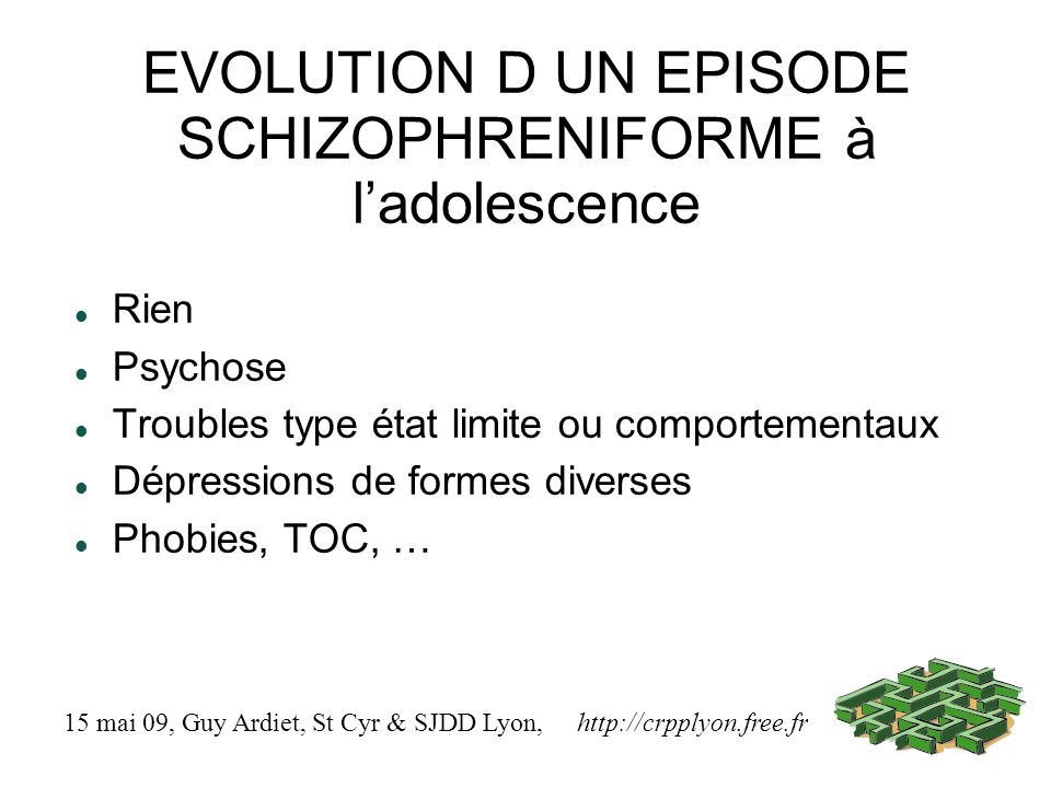 EVOLUTION D UN EPISODE SCHIZOPHRENIFORME à l'adolescence