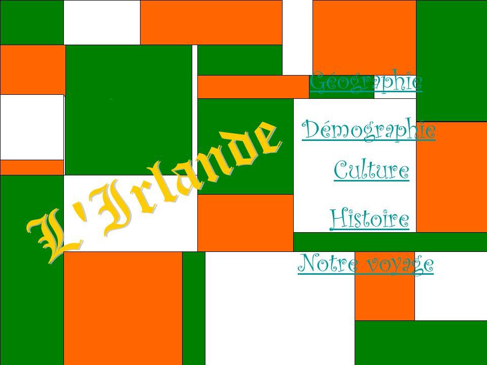 Géographie Démographie Culture L Irlande Histoire Notre voyage