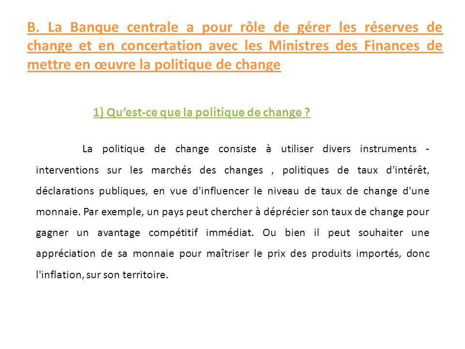 B. La Banque centrale a pour rôle de gérer les réserves de change et en concertation avec les Ministres des Finances de mettre en œuvre la politique de change