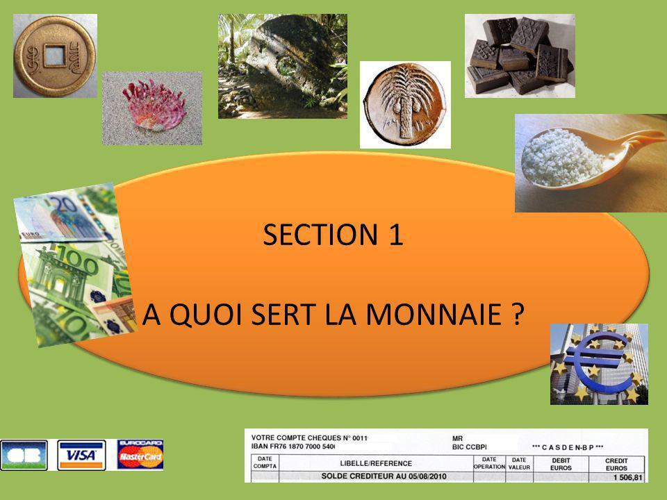 SECTION 1 A QUOI SERT LA MONNAIE