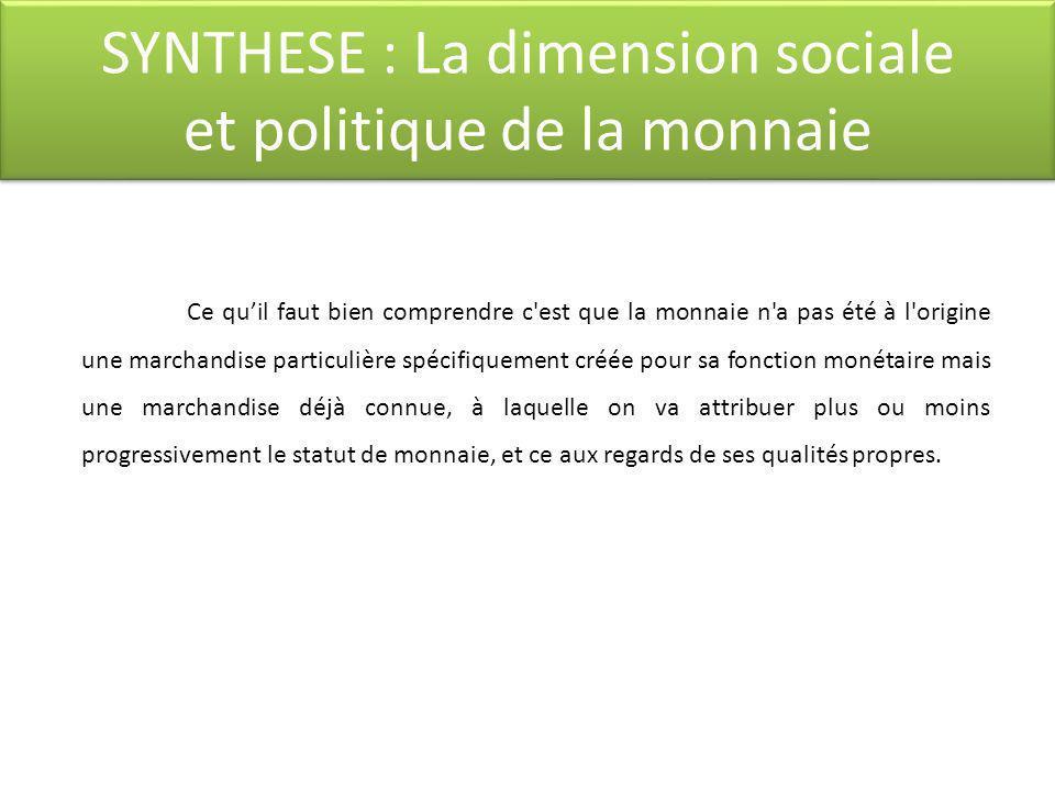 SYNTHESE : La dimension sociale et politique de la monnaie