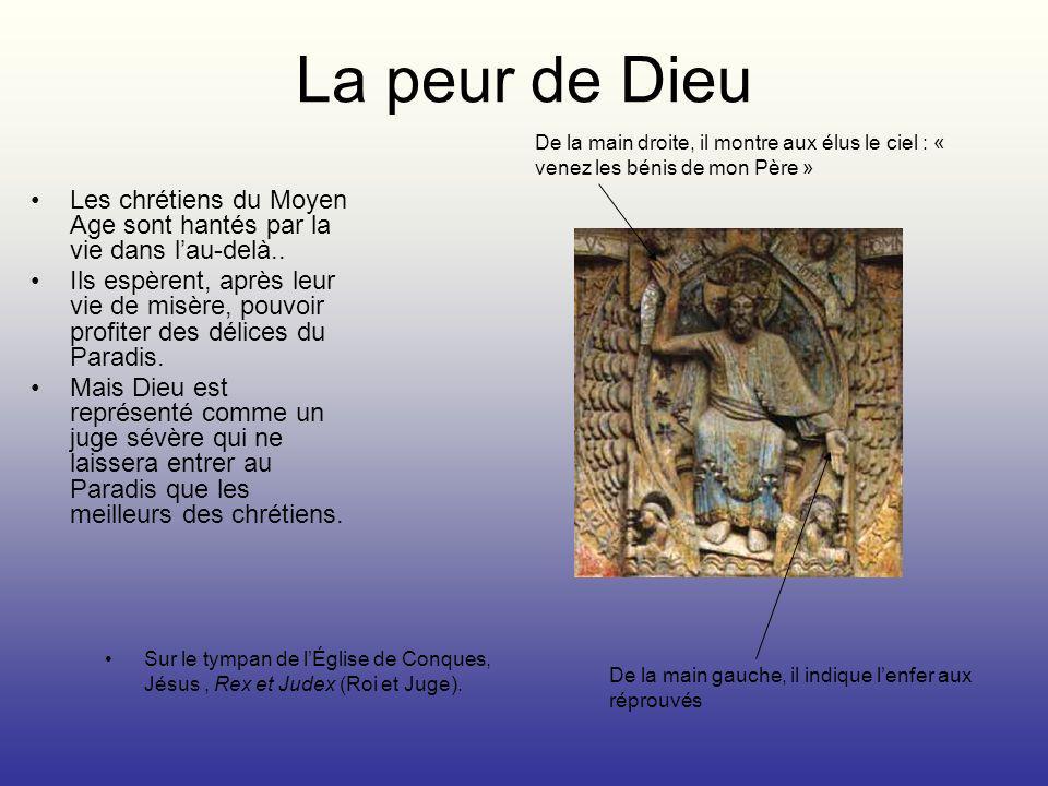 La peur de Dieu De la main droite, il montre aux élus le ciel : « venez les bénis de mon Père »