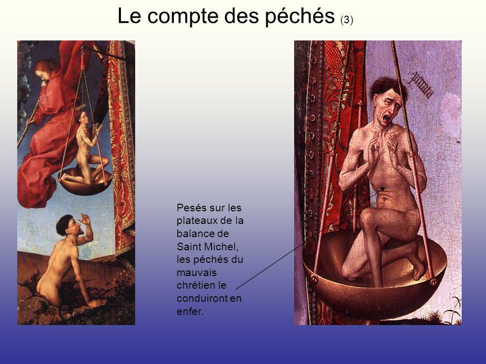 Le compte des péchés (3) Pesés sur les plateaux de la balance de Saint Michel, les péchés du mauvais chrétien le conduiront en enfer.
