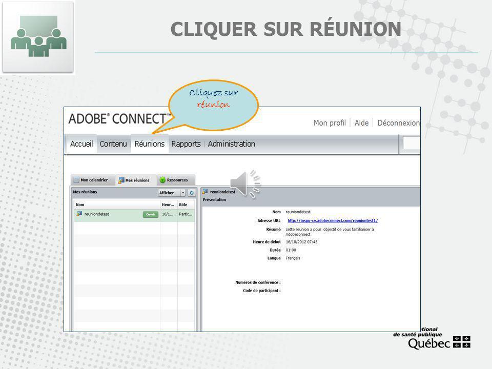 Cliquer sur réunion Cliquez sur réunion
