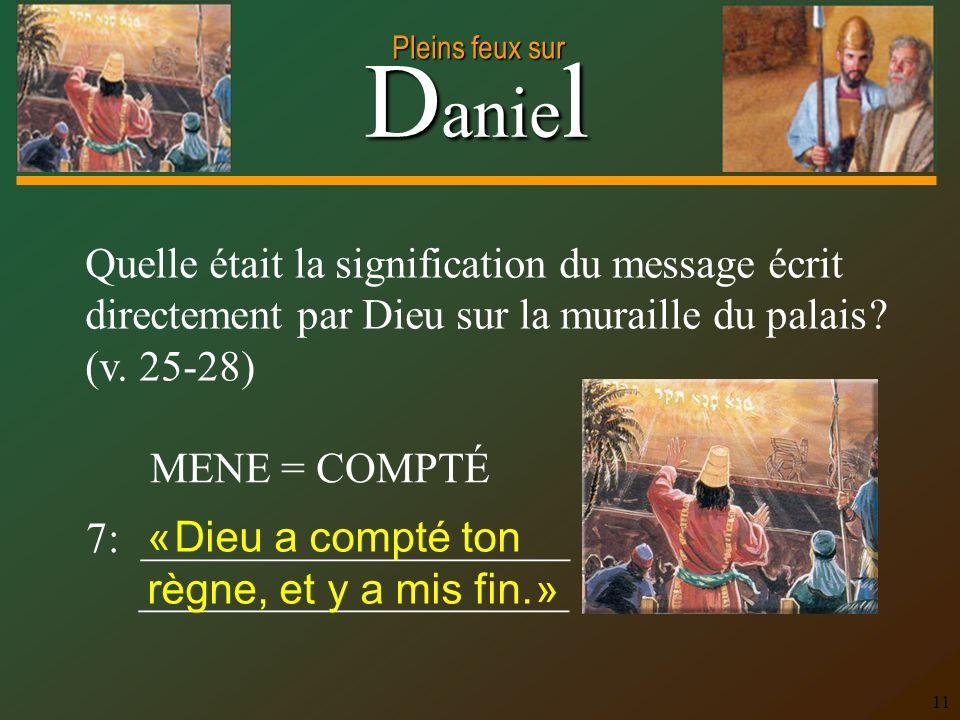 Quelle était la signification du message écrit directement par Dieu sur la muraille du palais (v. 25-28)