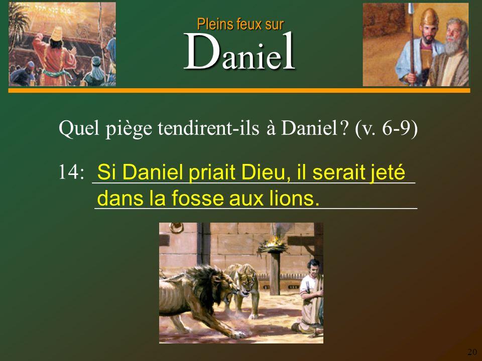 Quel piège tendirent-ils à Daniel (v. 6-9)