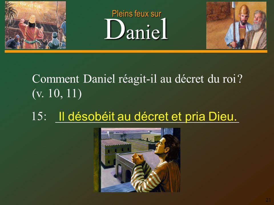 Comment Daniel réagit-il au décret du roi (v. 10, 11)
