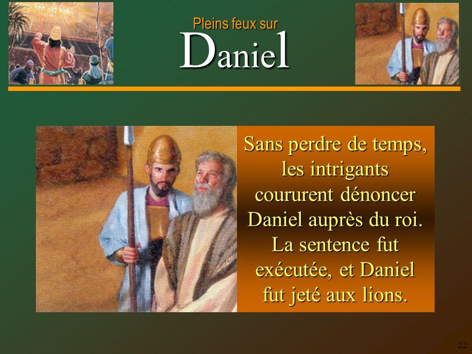 Sans perdre de temps, les intrigants coururent dénoncer Daniel auprès du roi.