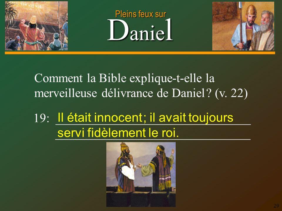 Comment la Bible explique-t-elle la merveilleuse délivrance de Daniel