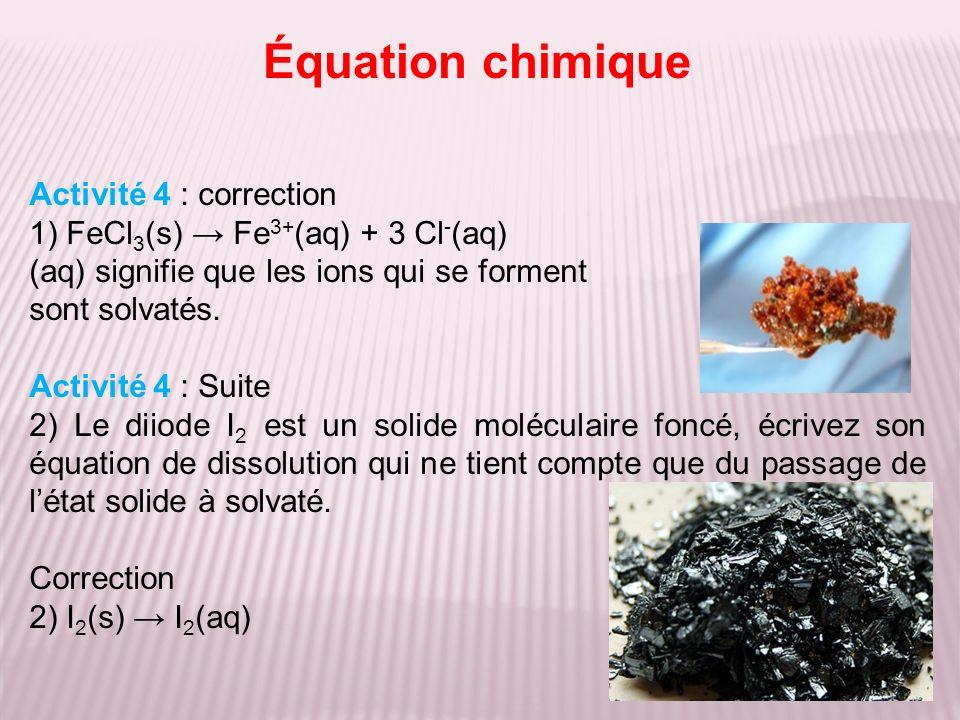 Équation chimique Activité 4 : correction