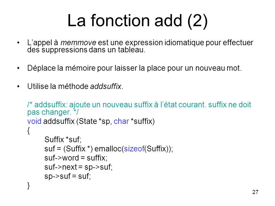 La fonction add (2) L'appel à memmove est une expression idiomatique pour effectuer des suppressions dans un tableau.