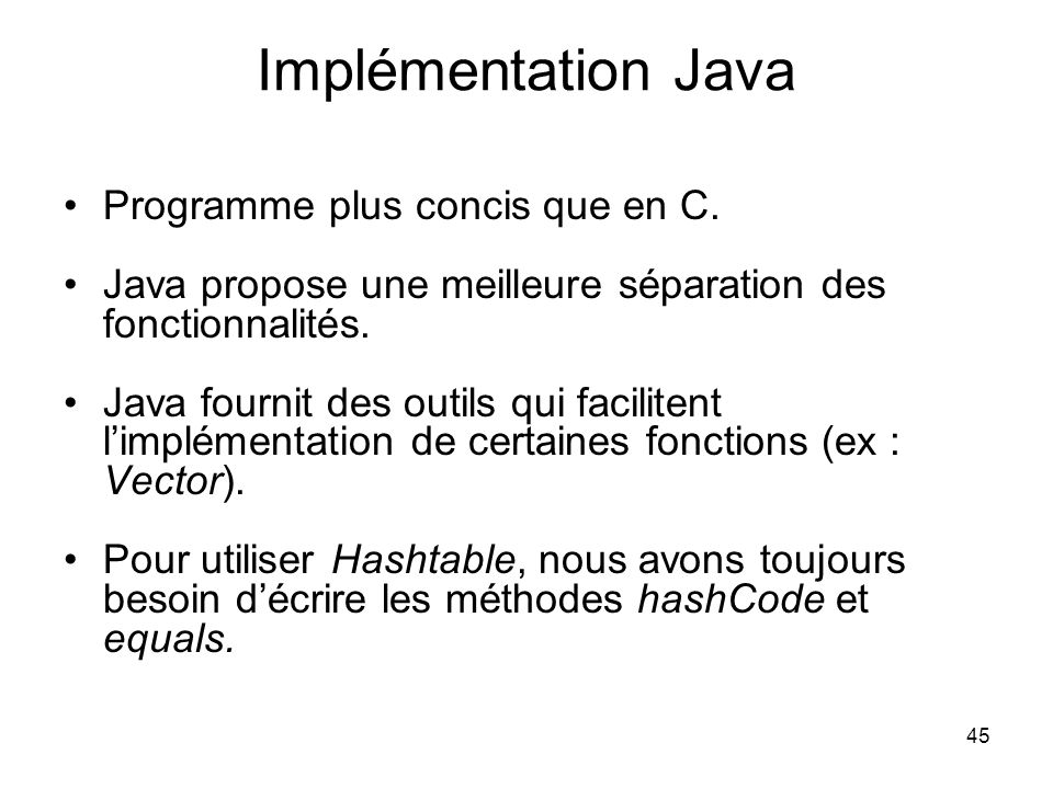 Implémentation Java Programme plus concis que en C.