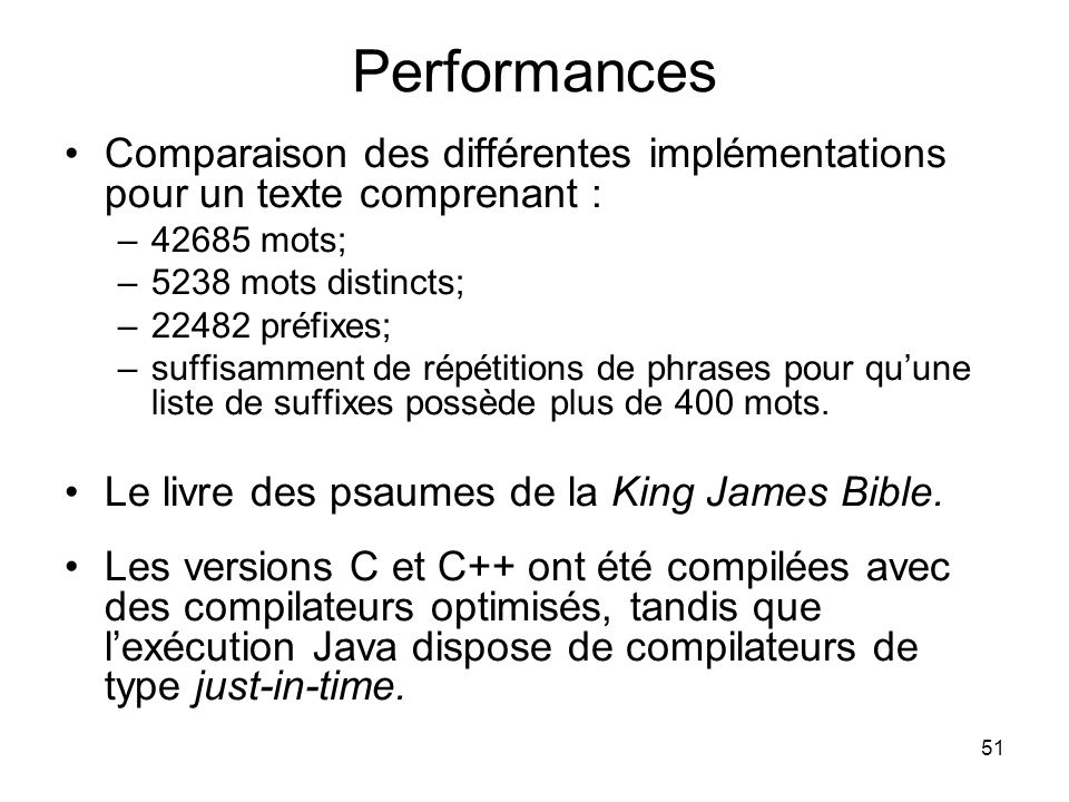 Performances Comparaison des différentes implémentations pour un texte comprenant : 42685 mots; 5238 mots distincts;