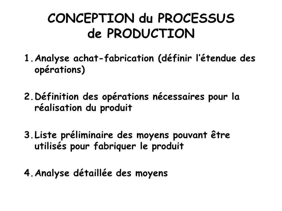 CONCEPTION du PROCESSUS de PRODUCTION