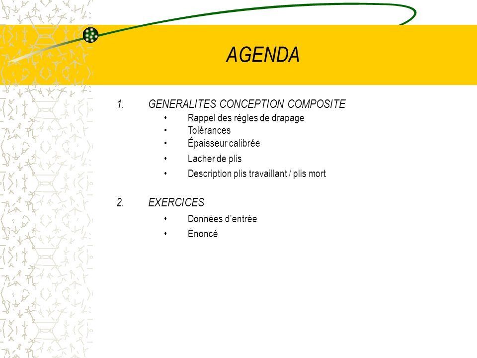 AGENDA GENERALITES CONCEPTION COMPOSITE EXERCICES